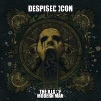 Despised Icon - The Ills Of Modern Man (re-issue 2016)