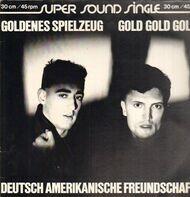 Deutsch Amerikanische Freundschaft (DAF) - Goldenes Spielzeug/Gold Gold Gold / Elque