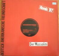Deutsch Amerikanische Freundschaft - Der Mussolini (Remix '87)