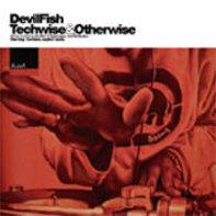Devilfish - Techwise & Otherwise