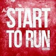 DEXTERS - START TO RUN