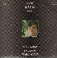 Dezso Ranki - Schumann, Carnaval, Waldszenen