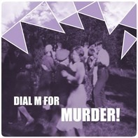 Dial M For Murder! - Oh No!