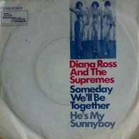 Diana Ross And The Supremes - Someday We'll Be Together