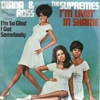 Diana Ross & The Supremes - I'm Livin' In Shame / I'm So Glad I Got Somebody