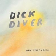 Dick Diver - New Start Again