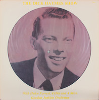 Dick Haymes , Gordon Jenkins And His Orchestra With Helen Forrest , 4 Hits And A Miss - The Dick Haymes Show