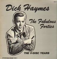 Dick Haymes - The Fabulous Forties: The V-Disc Years