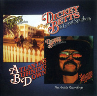 Dickey Betts & Great Southern - The Arista Recordings: Dickey Betts & Great Southern / Atlanta Burning Down