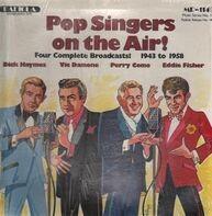 Dick Haymes, Vic Damone, Perry Como, Eddie Fischer - Pop Singers On The Air