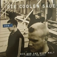Die Coolen Säue - Wie war das noch mal? (back in the Days)