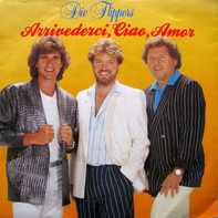 Die Flippers - Arrivederci, Ciao, Amor