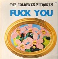 Die Goldenen Zitronen - Fuck You