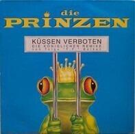 Die Prinzen - Küssen Verboten -  Die Königlichen Remixe