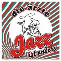 Die Ärzte - Jazz Ist Anders