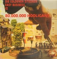 Die Goldenen Zitronen, Easy Business, Eric 'IQ' Gray - 80.000.000 Hooligans