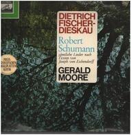 Dietrich Fischer-Dieskau , Robert Schumann , Gerald Moore - Sämtliche Lieder Nach Texten Von Joseph Von Eichendorff