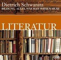 Dietrich Schwanitz - Bildung. Literatur: Alles, was man wissen muß