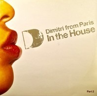 Dimitri From Paris - In The House (Part 2)