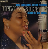 Dinah Washington - The Original Soul Sister - Queen Of The Blues