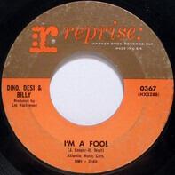 Dino, Desi & Billy - I'm A Fool / So Many Ways