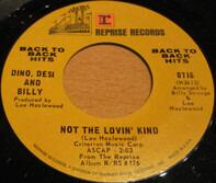 Dino, Desi & Billy - Not The Lovin' Kind / I'm A Fool