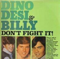 Dino, Desi & Billy - Don't Fight It!