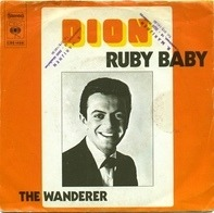 Dion - Ruby Baby / The Wanderer