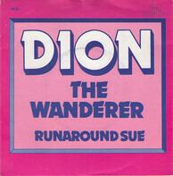 Dion - The Wanderer / Runaround Sue