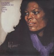 Dionne Warwick And Spinners - Then Came You