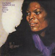 Dionne Warwicke - Then Came You