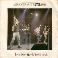 Dire Straits - Live - Love Over Gold / Solid Rock
