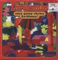 DIRTBOMBS - OOEY GOOEY CHEWEY..