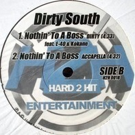 Dirty South - Nothin' To A Boss
