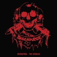 Discharge - Decontrol-The Singles