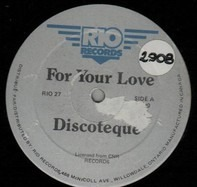 Discothèque - For Your Love