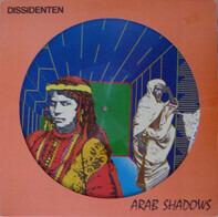 Dissidenten - Arab Shadows