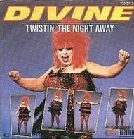 Divine - Twistin' The Night Away