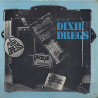 Dixie Dregs - Best Of The Dixie Dregs