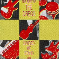 Dixie Dregs - The Best Of, Divided We Stand