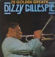 Dizzy Gillespie - 20 Golden Greats
