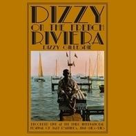 Dizzy Gillespie - Dizzy on the French Riviera