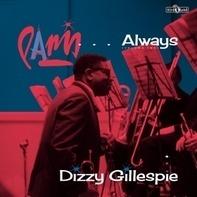 Dizzy Gillespie - Paris...Always (volume Two)