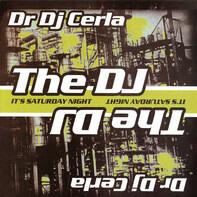 DJ Cerla - The DJ (It's Saturday Night)