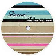 DJ Fex - Mysterious Conversation