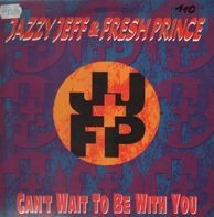 DJ Jazzy Jeff & The Fresh Prince - Can't Wait To Be With You