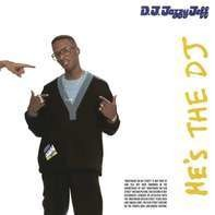 DJ Jazzy Jeff & The Fresh Prince - He's the DJ,I'm the Rapper