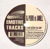 DJ Pierre, Danell Dixon - I Love The Way You Love