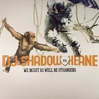 DJ Shadow vs. Keane - We Might As Well Be Strangers