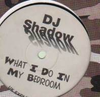 dj shadow - What I Do In My Bedroom